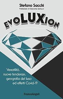 Evoluxion. Versatilità, nuove tendenze, geografia del lusso ed effetti Covid-19