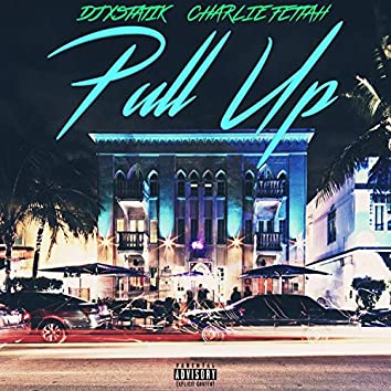 Pull Up (feat. Charlie Fettah)
