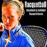 Racquetball, Baseball & Softball...