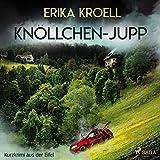 Knöllchen-Jupp: Kurzkrimi aus der Eifel