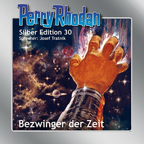 Bezwinger der Zeit (Perry Rhodan Silber Edition 30) audiobook cover art