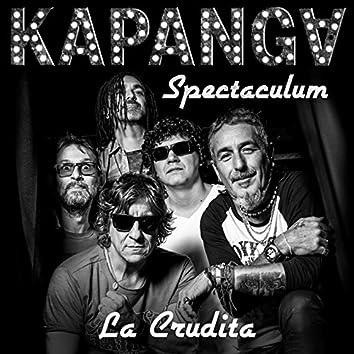La Crudita (Version Spectaculum en Vivo)
