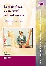 La salud f¡sica y emocional del profesorado: Reflexiones y recursos: 050