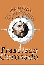 Famous Explorers: Francisco Vasquez de Coronado