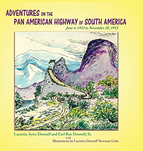 Adventures on the Pan American Highway of South America: June 4, 1953 to November 20, 1953