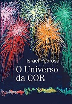 O Universo da Cor por [Israel Pedrosa]