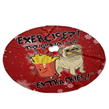 exercise i thought u said extra fries