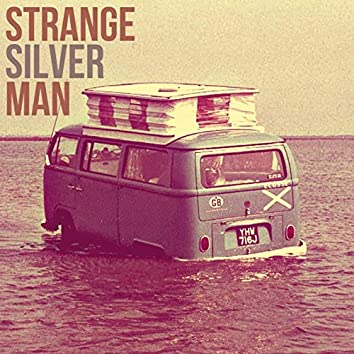 Strange Silver Man