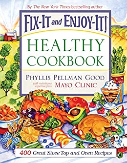 Fix-It and Enjoy-It Healthy Cookbook: 400 Great Stove-Top And Oven Recipes (Fix-It and Enjoy-It!) by [Phyllis Good]