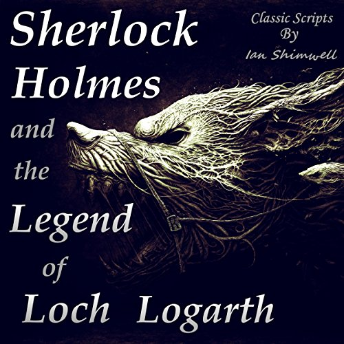 Sherlock Holmes and the Legend of Loch Logarth cover art