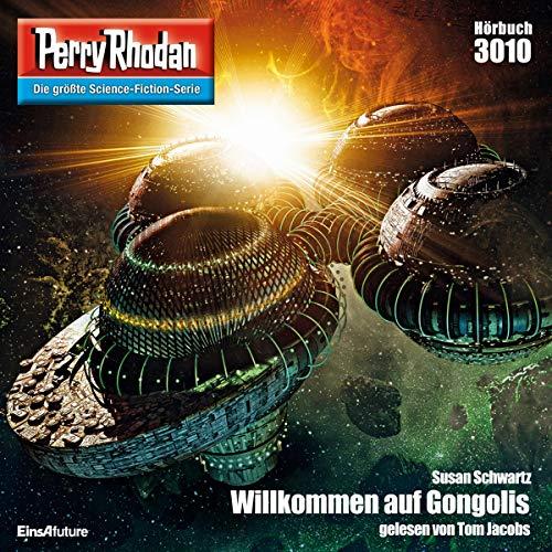 Willkommen auf Gongolis     Perry Rhodan 3010              Autor:                                                                                                                                 Susan Schwartz                               Sprecher:                                                                                                                                 Tom Jacobs                      Spieldauer: 3 Std. und 28 Min.     7 Bewertungen     Gesamt 4,4