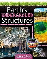 Earth's Underground Structures (Underground Worlds)