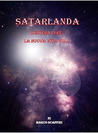 Satarlanda - LUltima Luce - Vol 1
