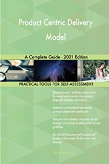 Product Centric Delivery Model A Complete Guide - 2021 Edition