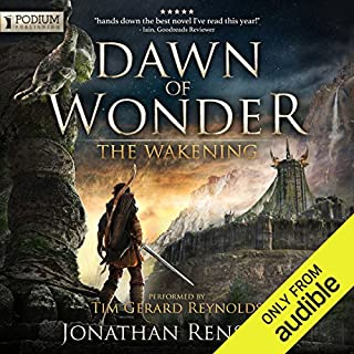 Dawn of Wonder     The Wakening, Book 1              By:                                                                                                                                 Jonathan Renshaw                               Narrated by:                                                                                                                                 Tim Gerard Reynolds                      Length: 29 hrs and 30 mins     34,954 ratings     Overall 4.7