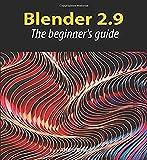 Blender 2.9: The beginner's guide