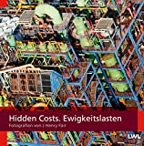 Hidden Costs. Ewigkeitslasten: Fotografien von J Henry Fair (Gebundene Ausgabe)