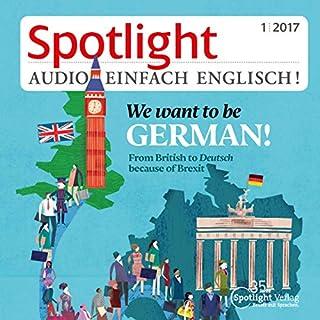 Spotlight Audio - We want to be German. 1/2017 Titelbild