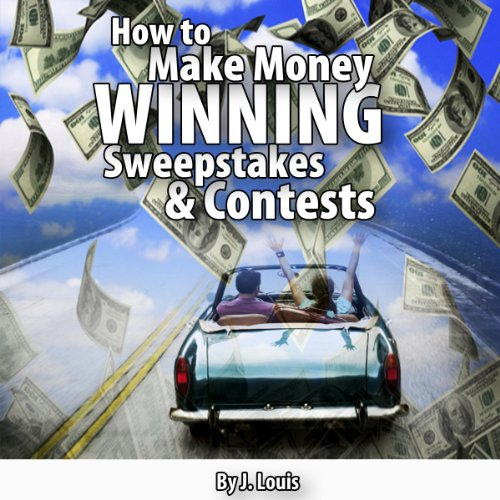How to Make Money Winning Sweepstakes and Contests audiobook cover art