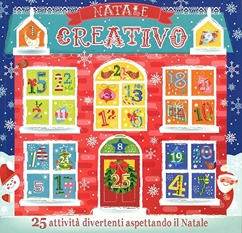 Natale creativo. Con calendario dell'Avvento