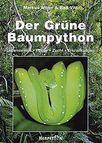 Der Grüne Baumpython. Lebensweise, Pflege, Zucht und Erkrankungen
