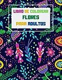 LIBRO DE COLOREAR Flores PARA ADULTOS: Dibujos para colorear con mariposas, pájaros, ramos y más | Libros de flores | 70 relajantes patrones ... y expertos | Libros de actividades