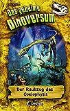 Das geheime Dinoversum 16 - Der Raubzug des Coelophysis: Kinderbuch über Dinosaurier für Jungen und Mädchen ab 7 Jahre (German Edition)