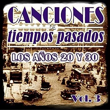 Canciones de Tiempos Pasados: Los Años 20 y 30, Vol. 3