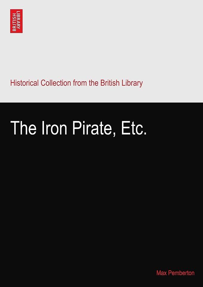 行政テンポ酸度The Iron Pirate, Etc.