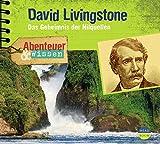 Abenteuer & Wissen: David Livingstone. Das Geheimnis der Nilquellen - Maja Nielsen