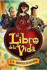 El libro de la vida: La novelización (The Book of Life Movie Novelization) (Spanish Edition) Paperback