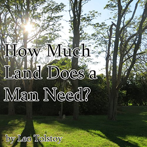 How Much Land Does a Man Need? audiobook cover art