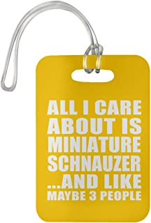 All I Care About is Miniature Schnauzer - Luggage Tag Bag-gage Suitcase Tag Durable - Dog Cat Pet Owner Lover Friend Memorial Athletic Gold Birthday Anniversary Valentine's Day Easter