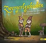 Zwergerlgschichtn: Abenteuer aus dem Wald in bairischer Mundart - Jakob Pischeltsrieder