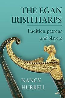 The Egan Irish Harps: Tradition, patrons and players