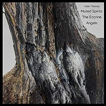 Muted Spirits: The Eccrine Angels
