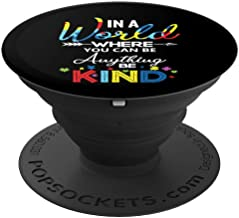 In A World Where You Can Be Anything Kind Autism PopSockets Grip and Stand for Phones and Tablets