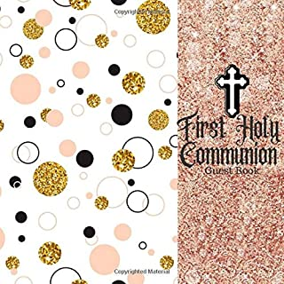 First Holy Communion Guest Book: Keepsake Message Book With Gift Log & Photo Pages, For Family And Friends, Visitor Register To Write Sign In, For Use ... Comments, Boys & Girls (Holy Communion Gifts)