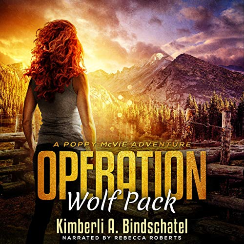 Operation Wolf Pack: A Suspenseful, Outdoor Crime Adventure in the Rocky Mountains of Idaho: Poppy McVie Mysteries