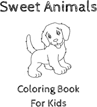 Sweet Animals Coloring Book For Kids: Beautiful Gift For Boys Girls And Toddlers