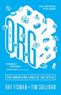 The Org: The Underlying Logic of the Office - Updated Edition