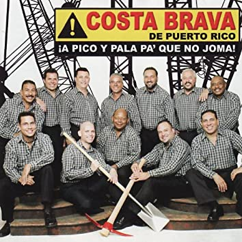 A Pico Y Pala Pa'Que No Joma!