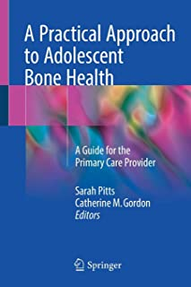 A Practical Approach to Adolescent Bone Health: A Guide for the Primary Care Provider