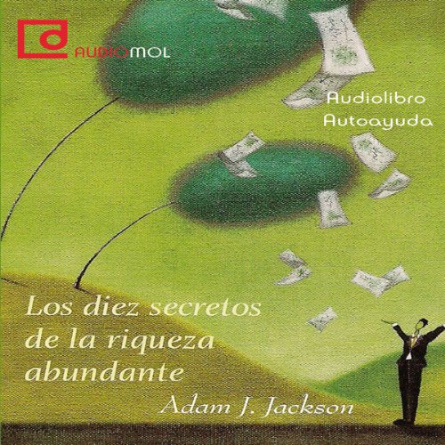 Los diez secretos de la riqueza abundante [Ten Secrets of Abundant Wealth] audiobook cover art