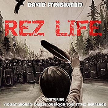 Rez Life (feat. Violent Ground, Drezus, Que Rock, Joey Stylez & Hellnback)