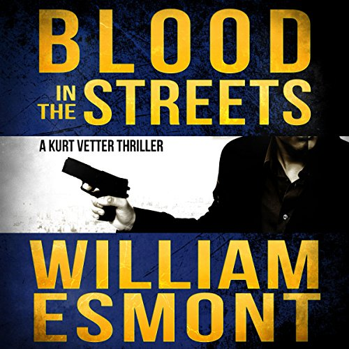 Blood in the Streets: An International Conspiracy Thriller  audiobook cover art