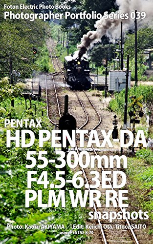 Foton Electric Photo Books Photographer Portfolio Series 039 PENTAX HD PENTAX-DA 55-300mm...