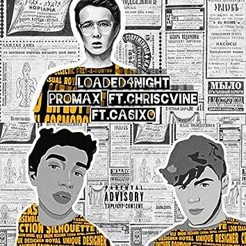 Loaded4Night (feat. Ca6ixo, Chriscvine)