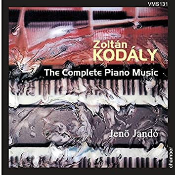 Zoltán Kodály: The Complete Piano Music