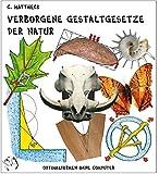 Verborgene Gestaltgesetze der Natur: Optimalformen ohne Computer - Claus Mattheck